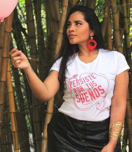 Camiseta para Mujer Mensaje: Persiste por tus sueños