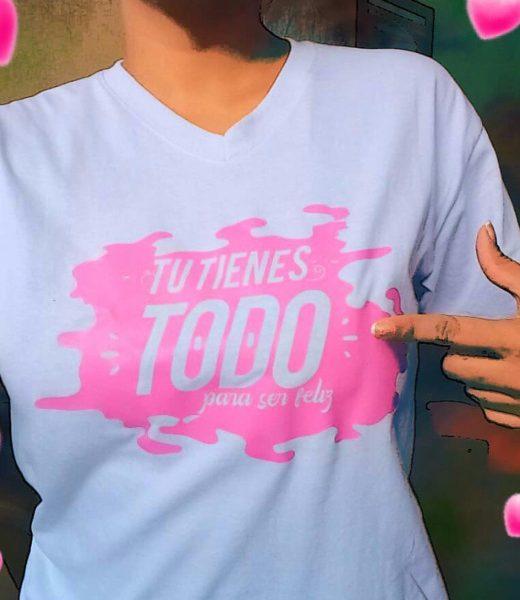 Camiseta para Mujer Mensaje: Tu tienes todo para ser feliz